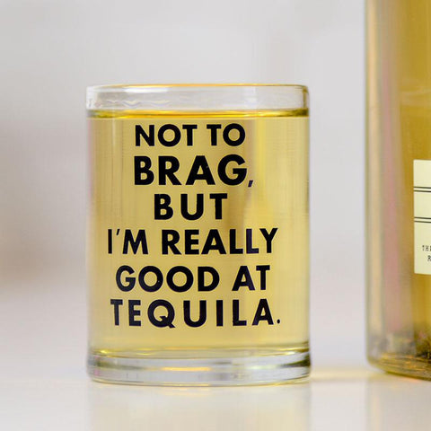 Really Good at Tequila Shot Glass