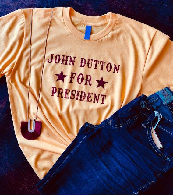John Dutton for President Tee