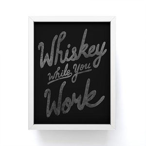 Whiskey While You Work Mini Framed Art