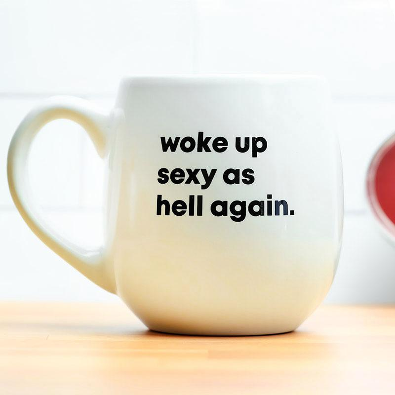 Woke up sexy coffee cup
