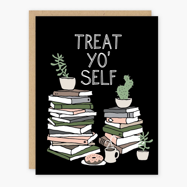 Treat Yo' Self Card