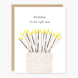 So Hot Right Now Birthday Card