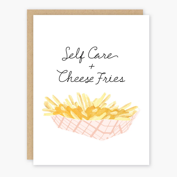 Self Care & Cheese Fries Card