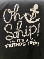 Oh Ship! It's a Friends Trip