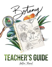 Load image into Gallery viewer, Botany Teacher's Guide (Hard Copy)