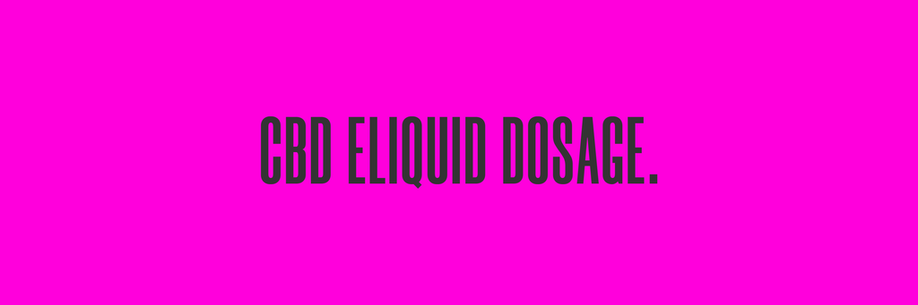 CBD ELIQUID DOSAGE