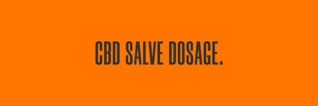 CBD SALVE DOSAGE