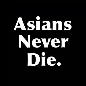 Asians Never Die