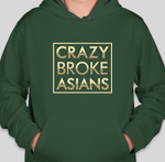 Crazy Broke Asians - HOODIE - GREEN