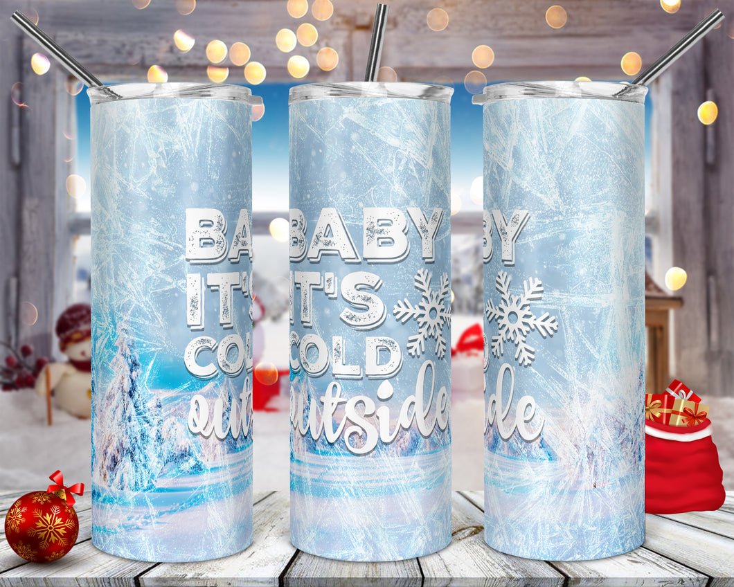 Baby It's Cold Outside Tumbler
