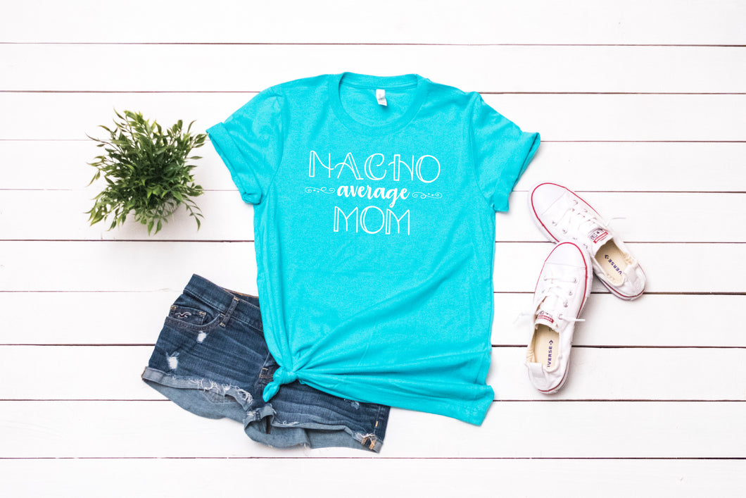Nacho Average Mom T-shirt