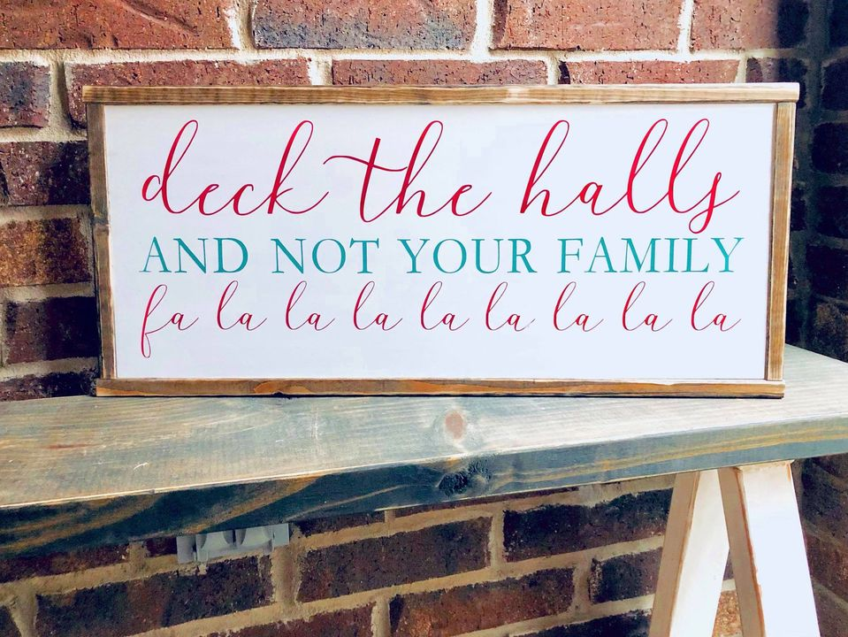 Deck the halls....not your family