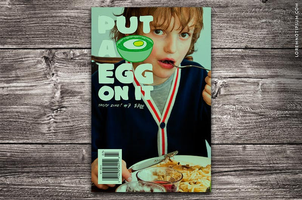 Put A Egg On It #7 - Bestellen bei LOREM (not Ipsum) - Bern (Schweiz)