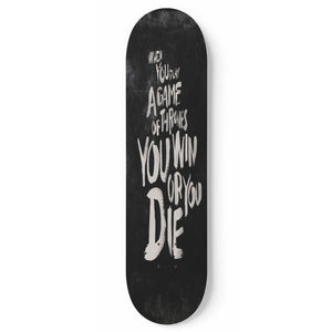 Game Of Thrones Quote Skateboard Wall Art