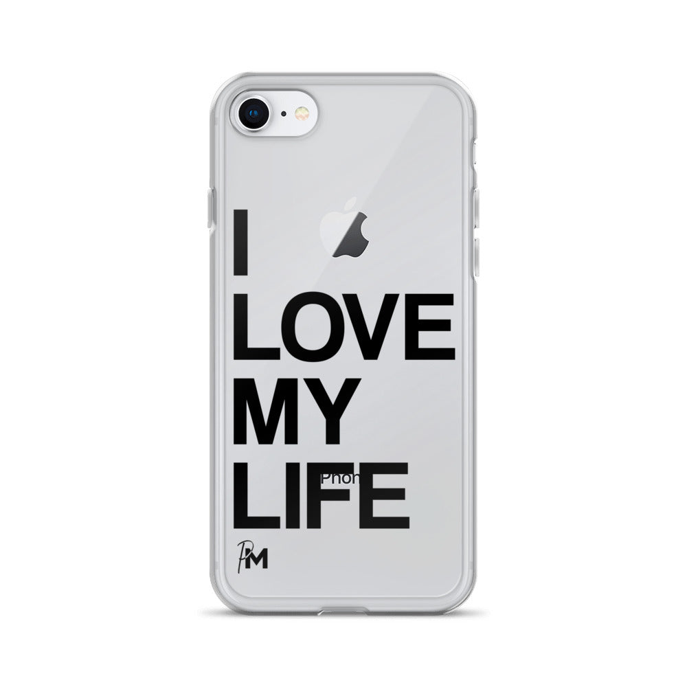 I Love My Life iPhone Case
