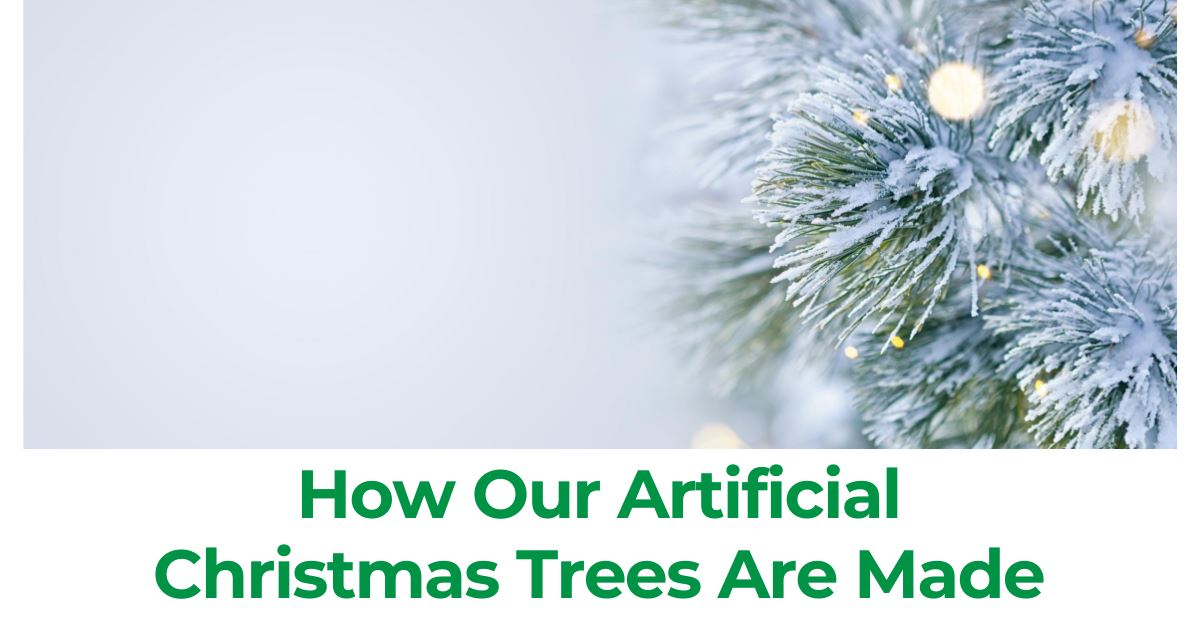 How Our Artificial Christmas Trees Are Made