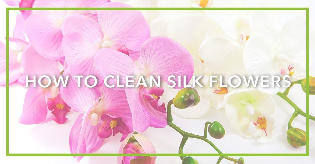 How To Clean Silk Flowers the Nearly Natural Way