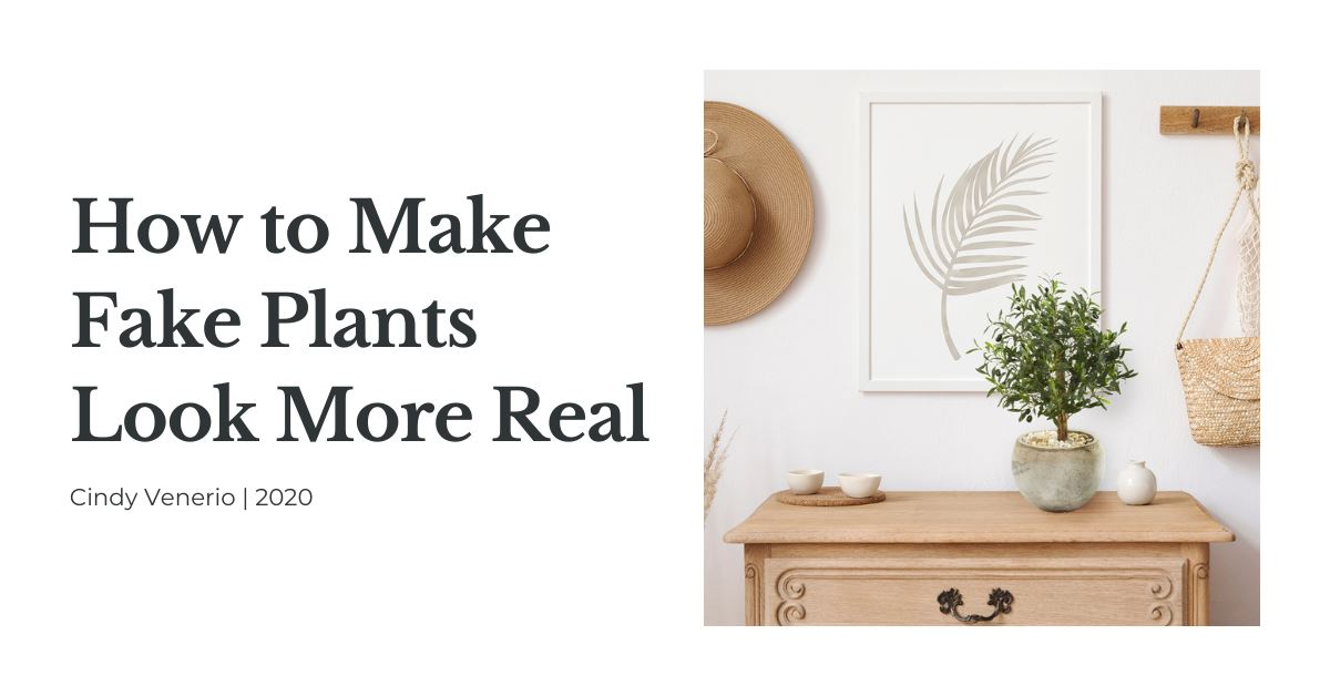 How To Make Fake Plants Look More Real