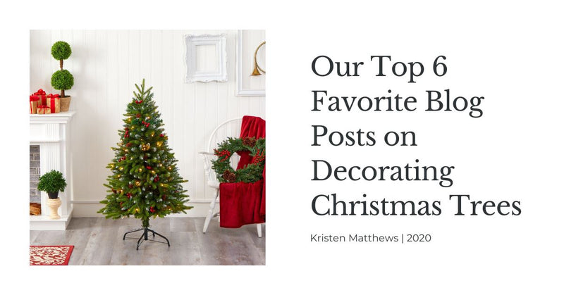 Our Top 6 Favorite Blog Posts on Decorating Christmas Trees