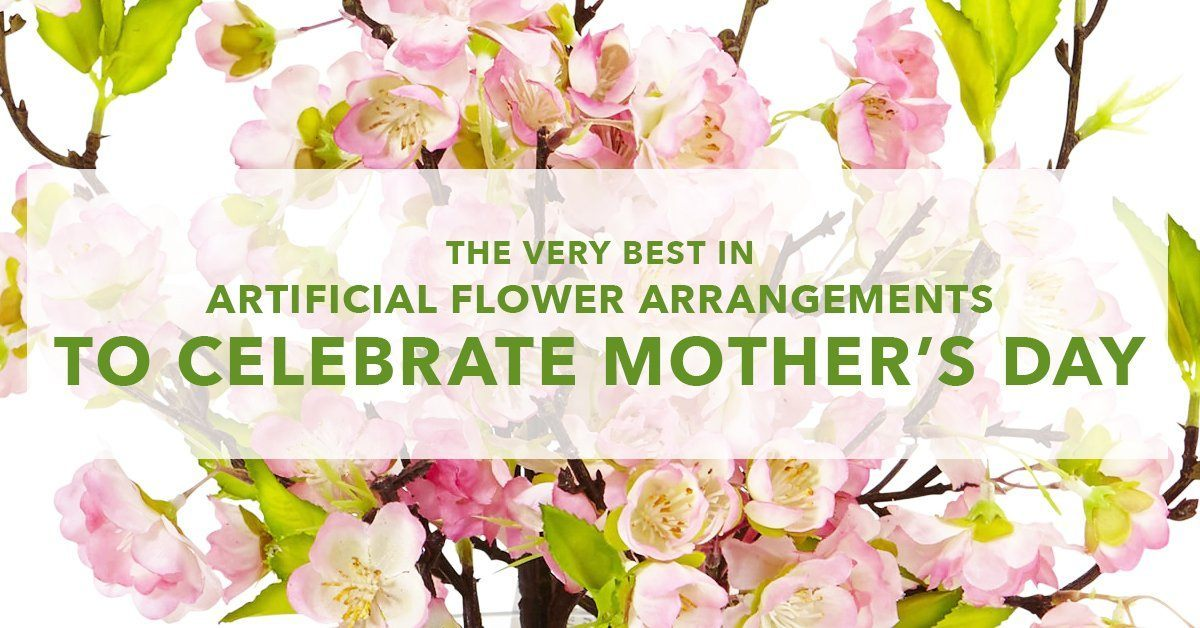 The Best Artificial Flower Arrangements To Celebrate Mother's Day