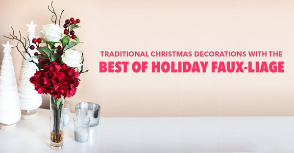 Traditional Christmas Decorations With The Best of Holiday Faux-liage