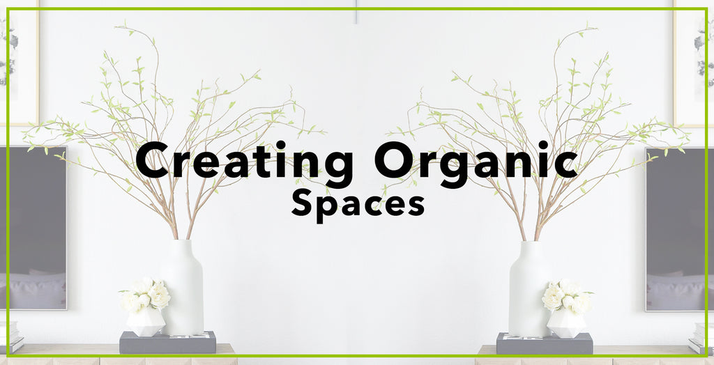 Creating Organic Spaces