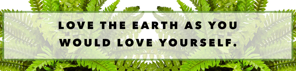 Inspirational Quotes For Earth Day: Love The Earth As You Would Love Yourself