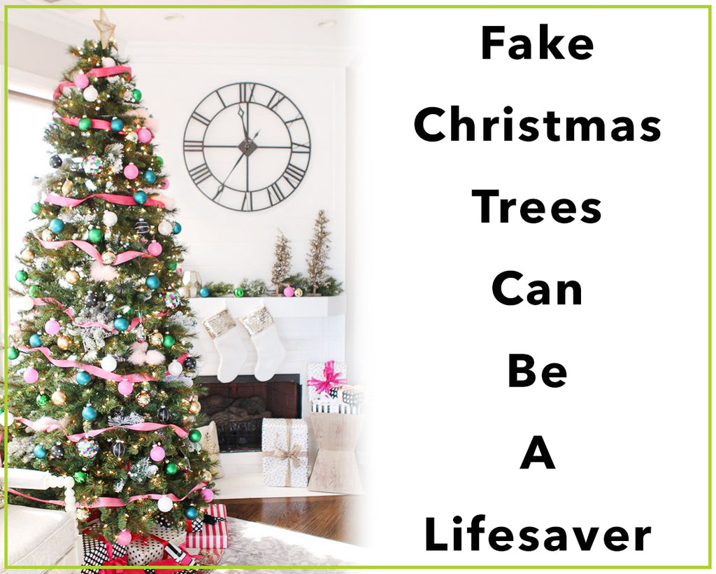 Fake Christmas Trees Can Be A Lifesaver