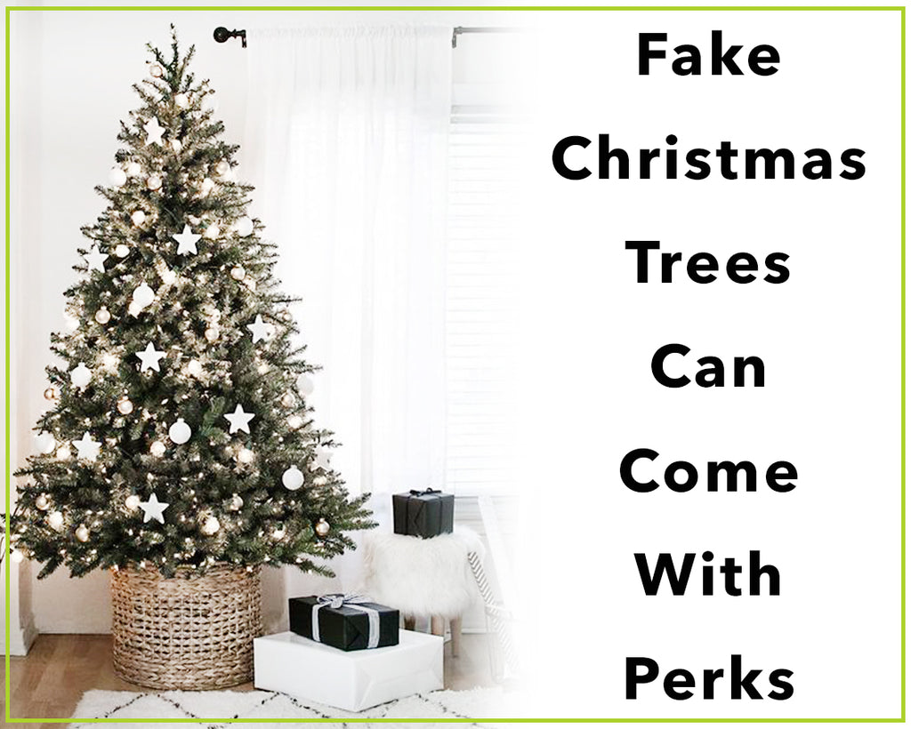 Fake Christmas Trees Come With Perks