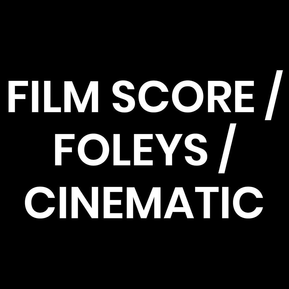 Film Score / Foleys / Cinematic