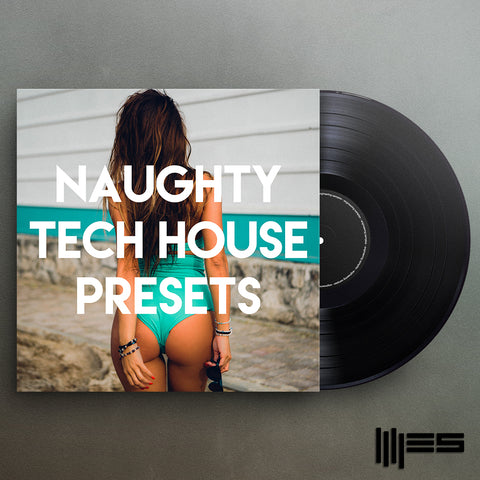Naughty Tech House Presets