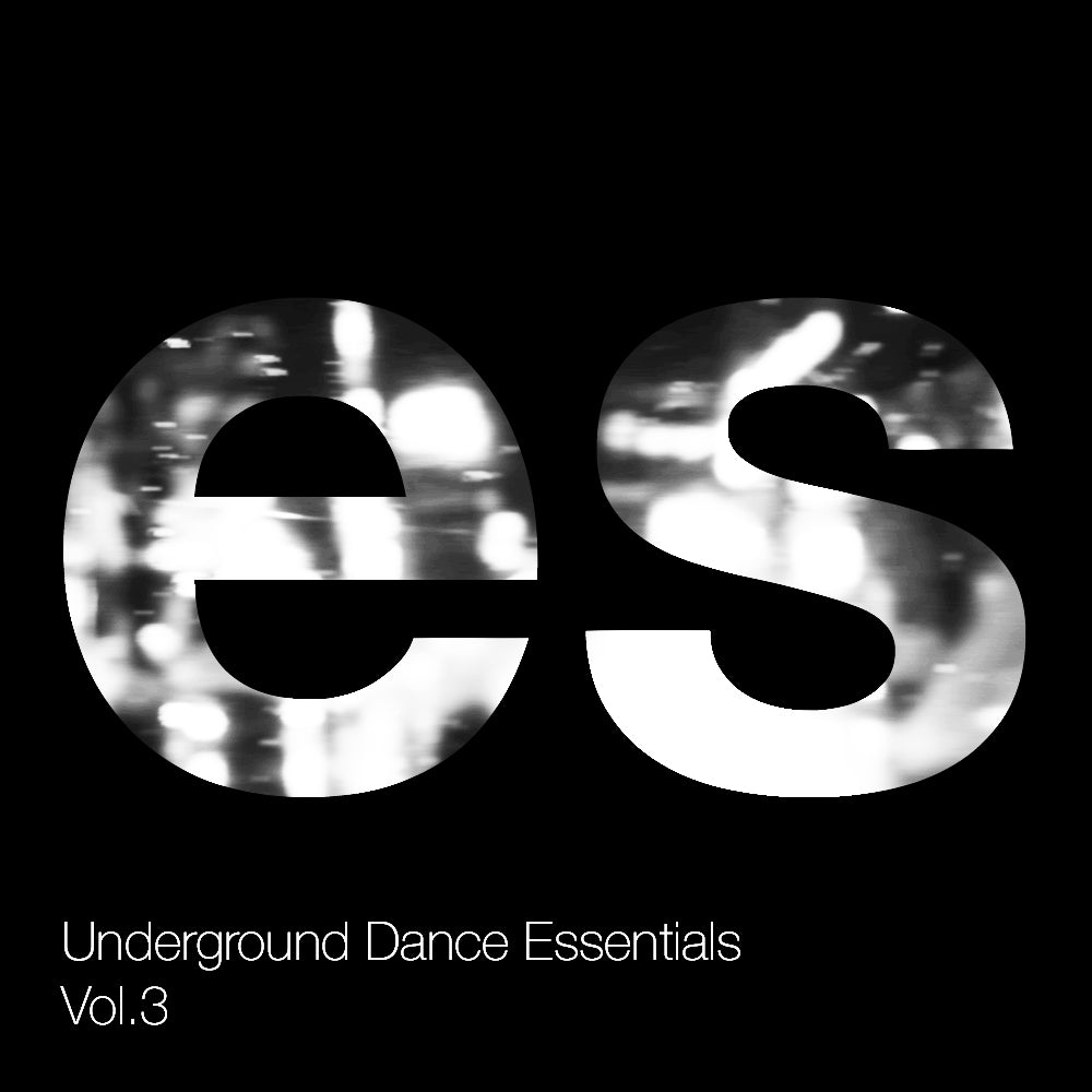 Underground Dance Essentials Vol.3