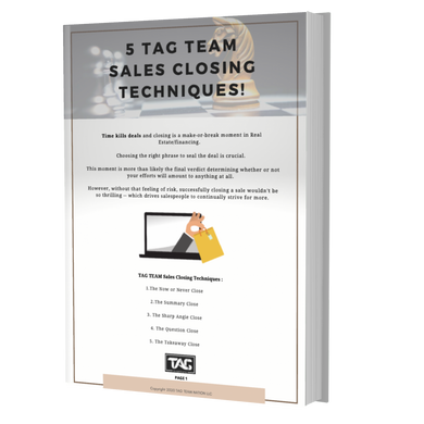5 TAG TEAM Sales Closing Techniques!