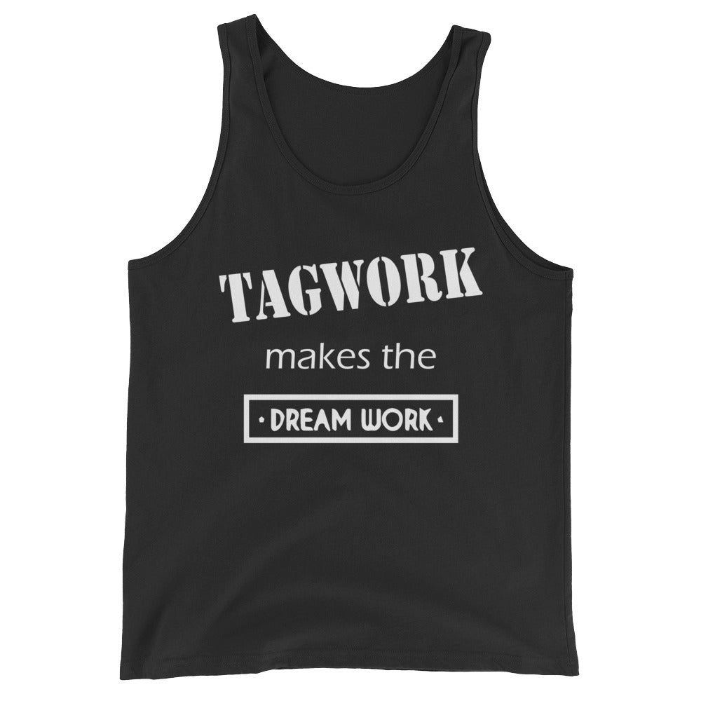 Tagwork Makes the Dreamwork Unisex Tank Top