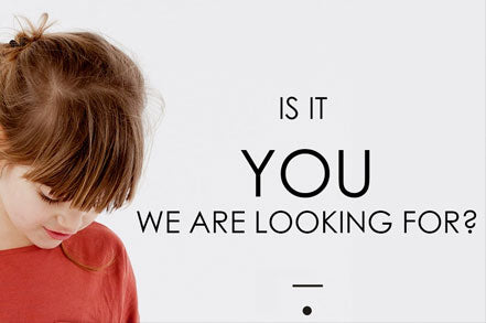 IS IT YOU WE ARE LOOKING FOR?