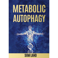 Siim Land Metabolic Autophagy: Practice Intermittent Fasting and Resistance Training to Build Muscle and Promote Longevity-book - Biohacker's Online Store
