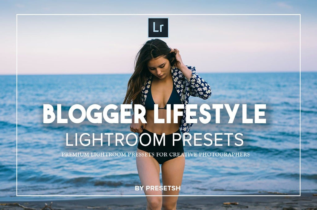 Blogger Lifestyle Lightroom Presets - presetsh photography