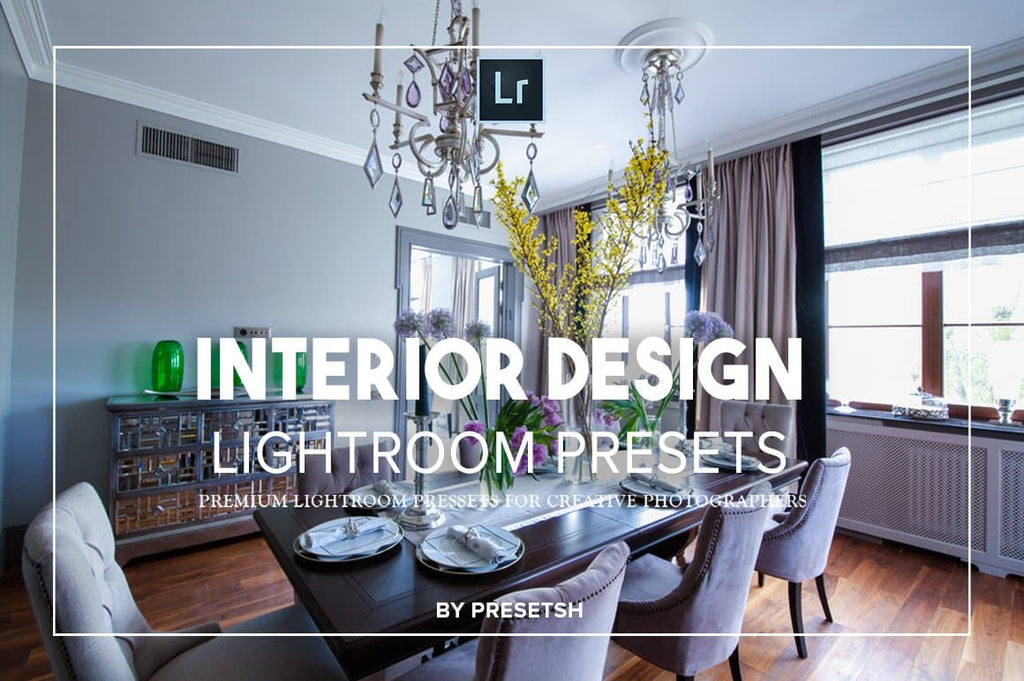 Interior Design Lightroom Presets - presetsh photography