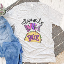 All You Need Is Love And Tacos Tee
