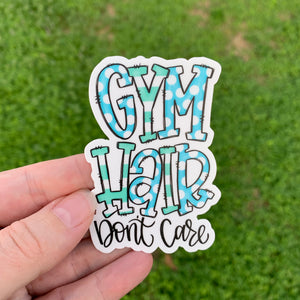 Gym Hair Don't Care Sticker