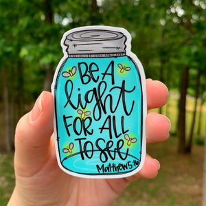 Be A Light For All To See Sticker