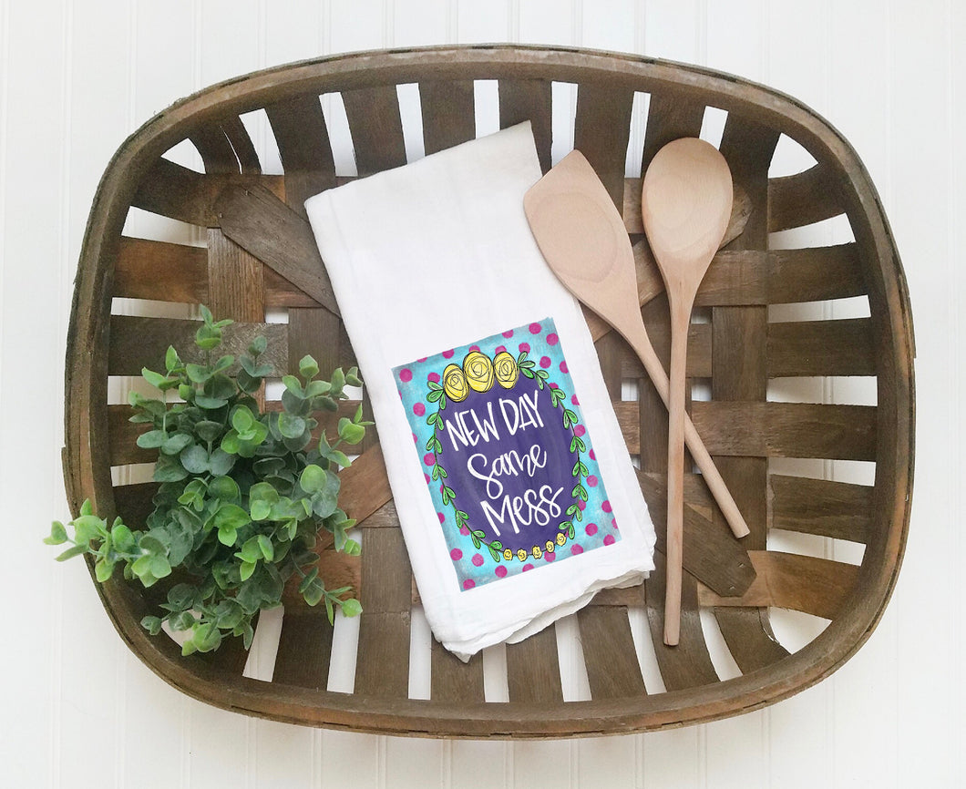 New Day Same Mess Tea Towel