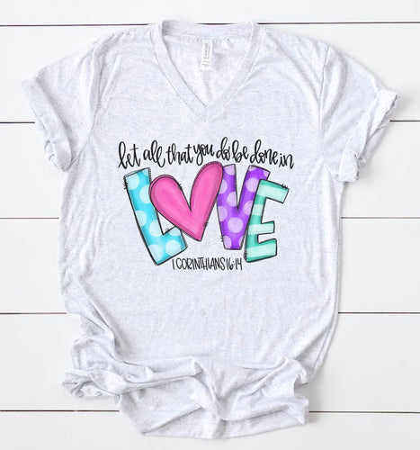 Let All That You Do Be Done In Love Tee