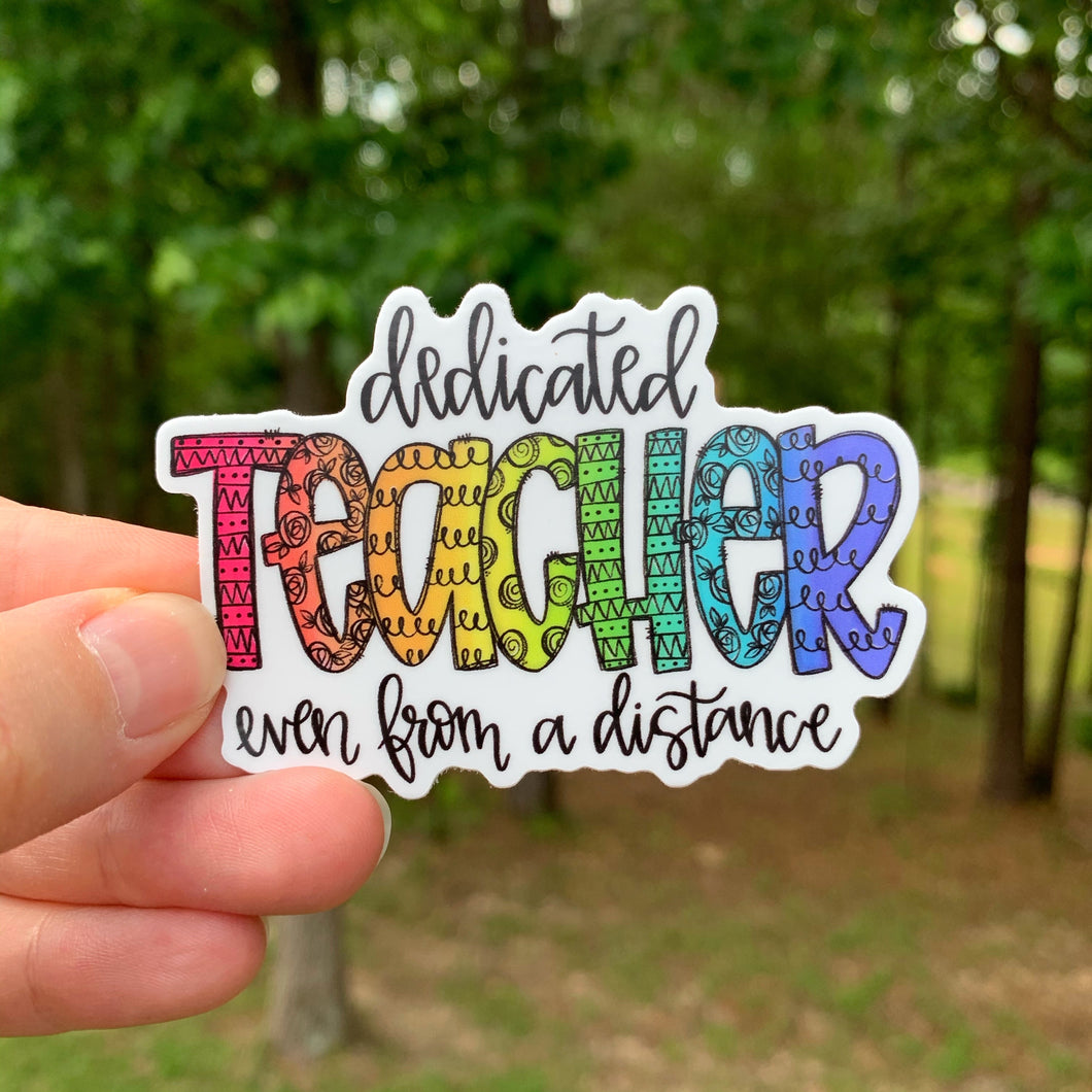 Dedicated Teacher Even From A Distance Sticker