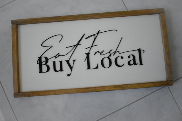 Eat Fresh Buy Local Sign