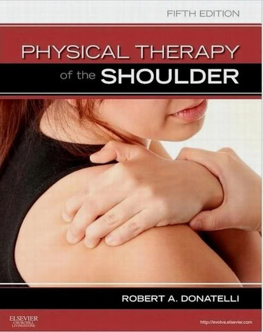 Physical Therapy of the Shoulder, 5th Edition ISBN: 9781437707403