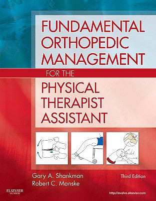 Fundamental Orthopedic Management for the Physical Therapist Assistant, 3rd Edition ISBN: 9780323056694