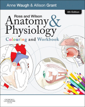 Ross and Wilson Anatomy and Physiology Colouring and Workbook, 3rd Edition ISBN: 9780702053276