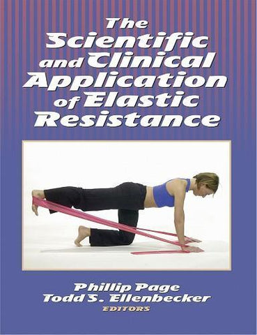 The Scientific and Clinical Application of Elastic Resistance