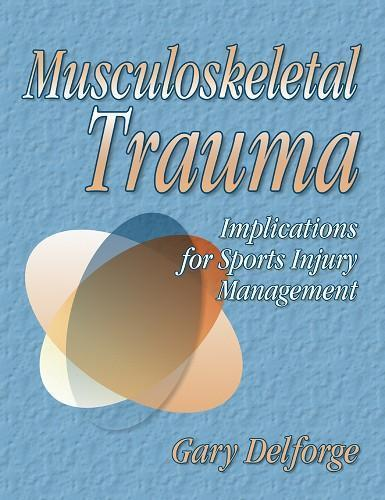 Musculoskeletal Trauma: Implications for Sports Injury Management